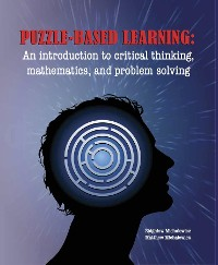 Cover Puzzle-Based Learning (3rd Edition): An Introduction to Critical Thinking, Mathematics, and Problem Solving