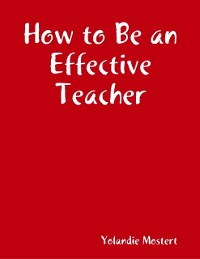 Cover How to Be an Effective Teacher