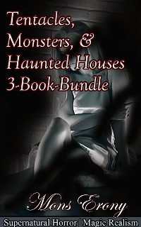 Cover Tentacles, Monsters, & Haunted Houses 3-Book Bundle