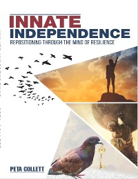 Cover INNATE INDEPENDENCE: Repositioning Through the Mind of Resilience