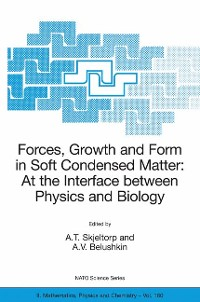 Cover Forces, Growth and Form in Soft Condensed Matter: At the Interface between Physics and Biology