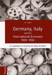 Cover Germany, Italy and the International Economy 1929–1936