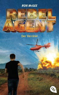 Cover REBEL AGENT - Der Verräter