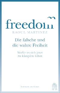 Cover Die falsche und die wahre Freiheit