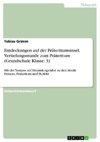 Cover Entdeckungen auf der Präteritumsinsel. Vertiefungsstunde zum Präteritum (Grundschule Klasse: 3)