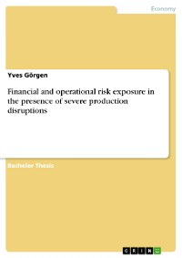 Cover Financial and operational risk exposure in the presence of severe production disruptions