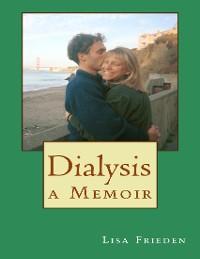Cover Dialysis: A Memoir: Second Edition