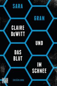 Cover Claire DeWitt & Das Blut im Schnee