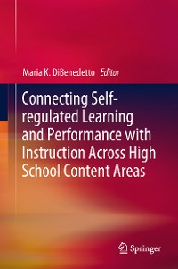 Cover Connecting Self-regulated Learning and Performance with Instruction Across High School Content Areas