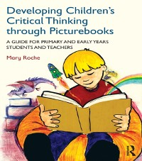 Cover Developing Children's Critical Thinking through Picturebooks