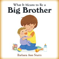 Cover What It Means to Be a Big Brother