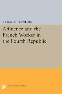 Cover Affluence and the French Worker in the Fourth Republic