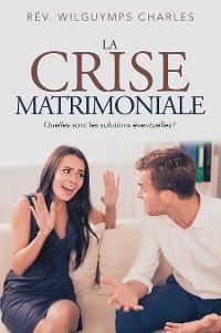 Cover La Crise Matrimoniale