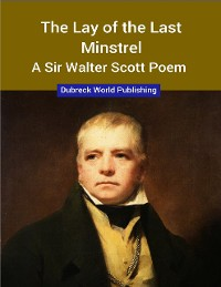 Cover The Lay of the Last Minstrel, a Sir Walter Scott Poem