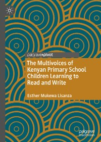 Cover The Multivoices of Kenyan Primary School Children Learning to Read and Write