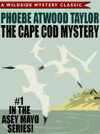 Cover The Cape Cod Mystery: An Asey Mayo Mystery