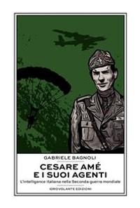Cover Cesare Amé e i suoi agenti