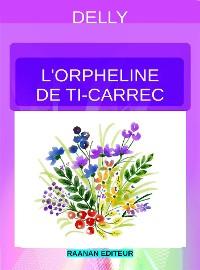 Cover L'orpheline de Ti-Carrec