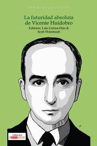 Cover La futuridad absoluta de Vicente Huidobro