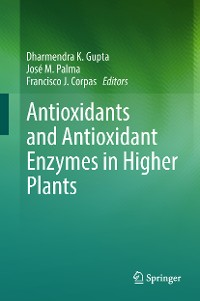 Cover Antioxidants and Antioxidant Enzymes in Higher Plants