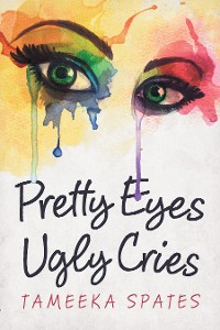 Cover Pretty Eyes, Ugly Cries