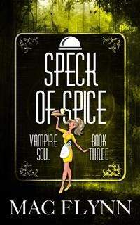 Cover Speck of Spice: Vampire Soul, Book Three (Vampire Romantic Comedy)
