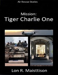 Cover Mission: Tiger Charlie One