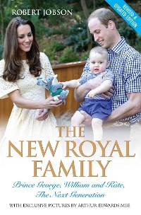 Cover The New Royal Family - Prince George, William and Kate: The Next Generation