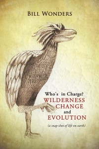 Cover Who's in Charge Wilderness Change and Evolution