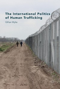 Cover The International Politics of Human Trafficking