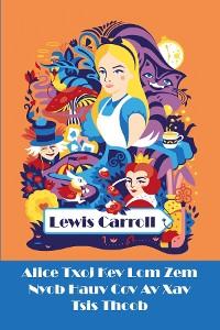 Cover Alice Txoj Kev Lom Zem Nyob Hauv Cov Av Xav Tsis Thoob