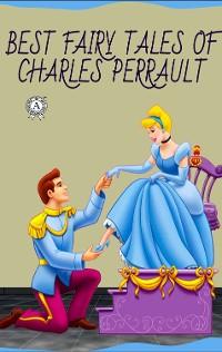 Cover Charles Perrault - Best Fairy Tales of Charles Perrault