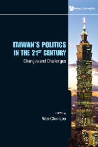 Cover Taiwan's Politics In The 21st Century: Changes And Challenges