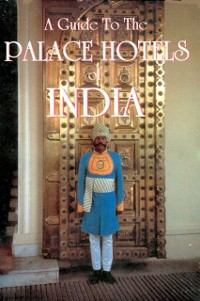 Cover Guide to the Palace Hotels of India