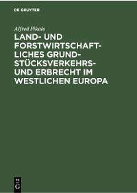 Cover Land- und Forstwirtschaftliches Grundstücksverkehrs- und Erbrecht im Westlichen Europa