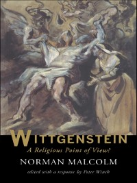 Cover Wittgenstein: A Religious Point Of View?