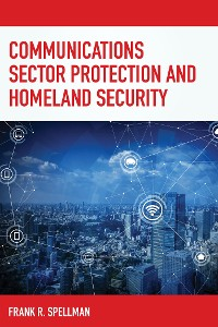 Cover Communications Sector Protection and Homeland Security