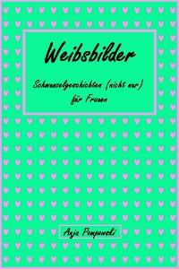 Cover Weibsbilder - Schmunzelgeschichten (nicht) nur für Frauen
