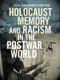 Cover Holocaust Memory and Racism in the Postwar World