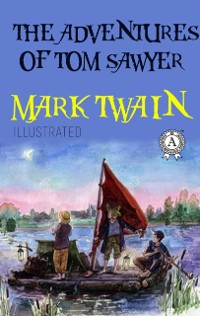 Cover Mark Twain - The Adventures of Tom Sawyer (Illustrated)