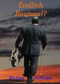Cover Endlich Rentner!?