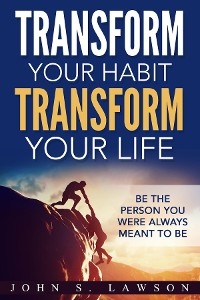 Cover Transform Your Habit, Transform Your Life