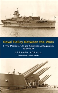 Cover Naval Policy Between the Wars, Volume I