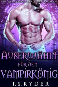 Cover Auserwählt für den Vampirkönig