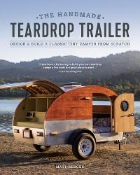Cover The Handmade Teardrop Trailer