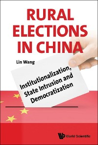 Cover Rural Elections In China: Institutionalization, State Intrusion And Democratization