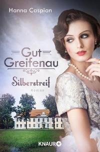 Cover Gut Greifenau - Silberstreif