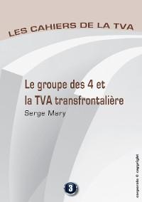 Cover Le groupe des 4 et la TVA transfontalière