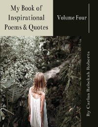 Cover My Book of Inspirational Poems & Quotes -Volume Four-