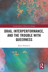 Cover Drag, Interperformance, and the Trouble with Queerness